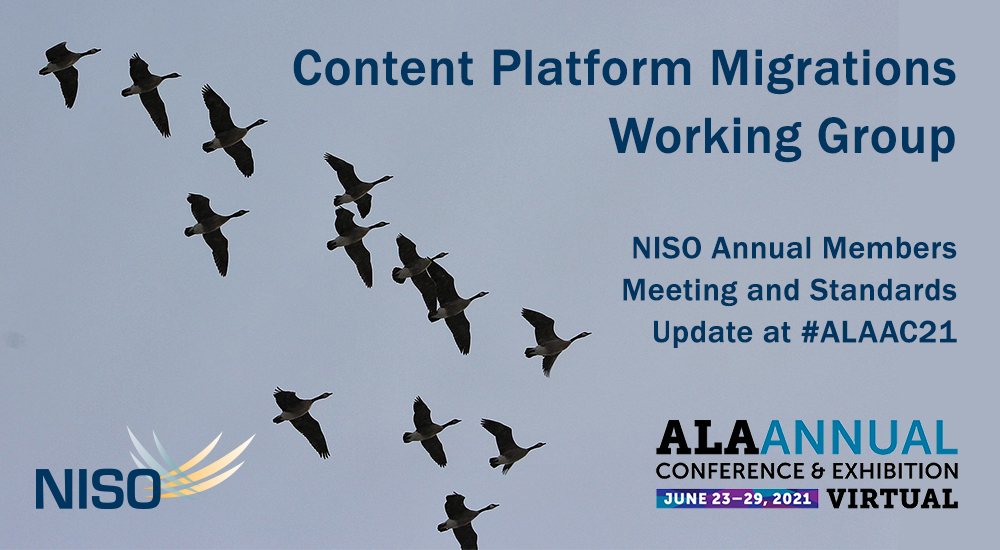 NISO Content Platform Migrations Working Group at #ALAAC21