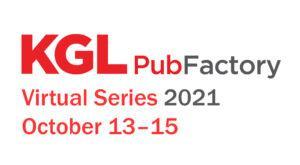 KGL PubFactory Virtual Series 2021, October 13-15